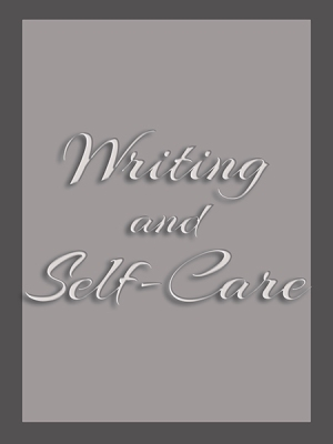 Writing and Self-Care