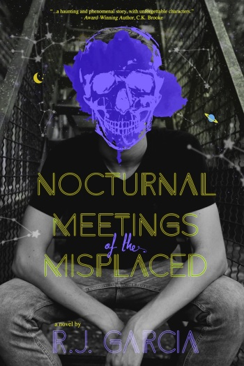 Nocturnal Meetings of the Misplaced, by R.J. Garcia