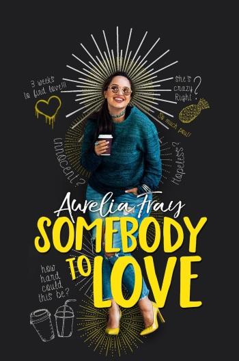 Somebody to Love, by Aurelia Fray