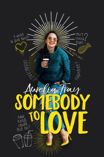 Somebody to Love, by Aurelia Fray