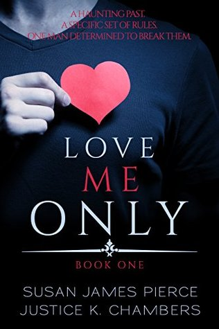 The cover of Love Me Only, by Susan James Pierce and Justice K. Chambers