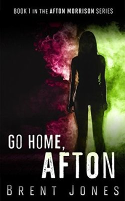 The cover of Go Home, Afton, by Brent Jones