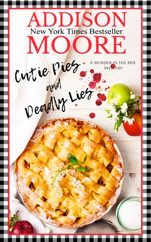 The cover of Cutie Pies and Deadly Lies, by Addison Moore