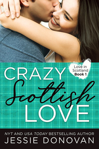 Cover of Crazy Scottish Love, by Jessie Donovan