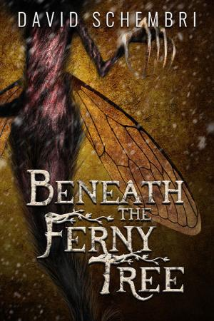 Cover of Beneath the Ferny Tree, by David Schembri