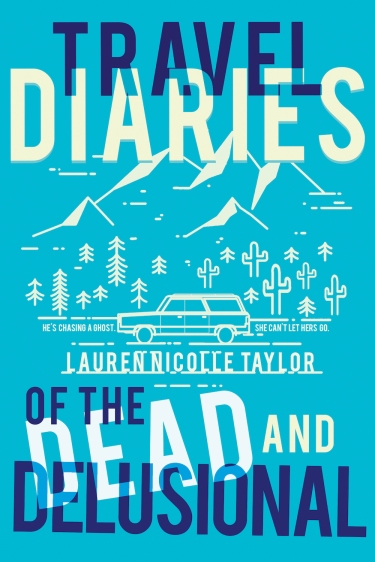 Cover of Travel Diaries of the Dead and Delusional, by Lauren Nicolle Taylor
