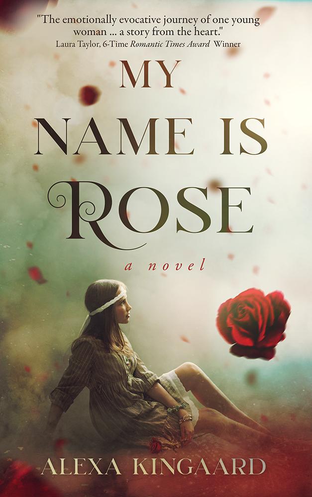 My Name is Rose, by Alexa Kingaard