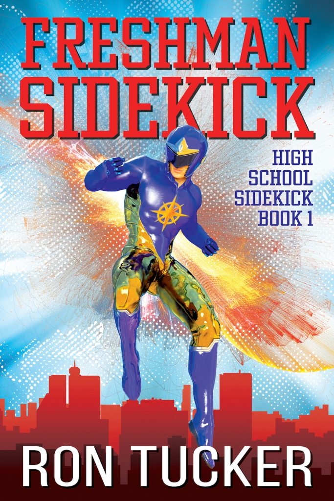 The cover of Freshman Sidekick, by Ron Tucker