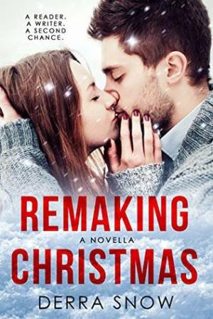 The cover of Remaking Christmas, by Derra Snow.